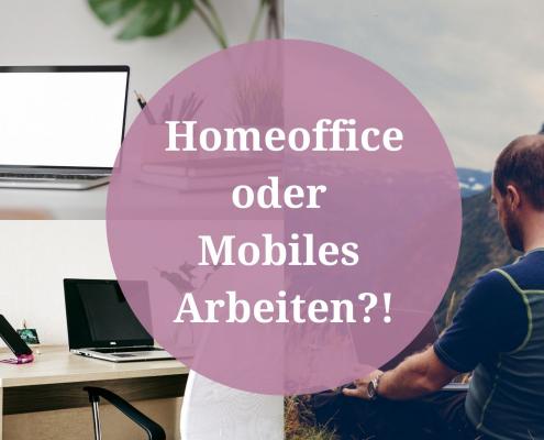 HOMEOFFICE vs Mobiles Arbeiten