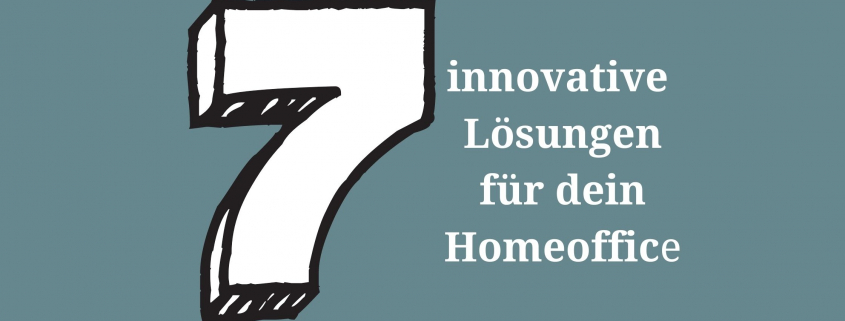 innovative Lösungen für dein Homeoffice