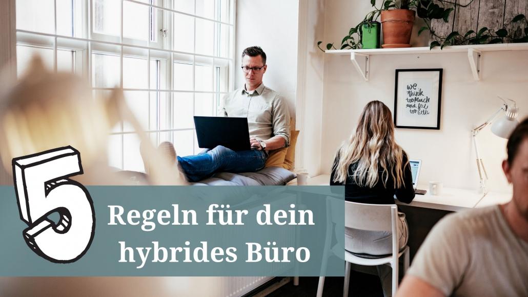 5 regeln für dein hybrides Büro